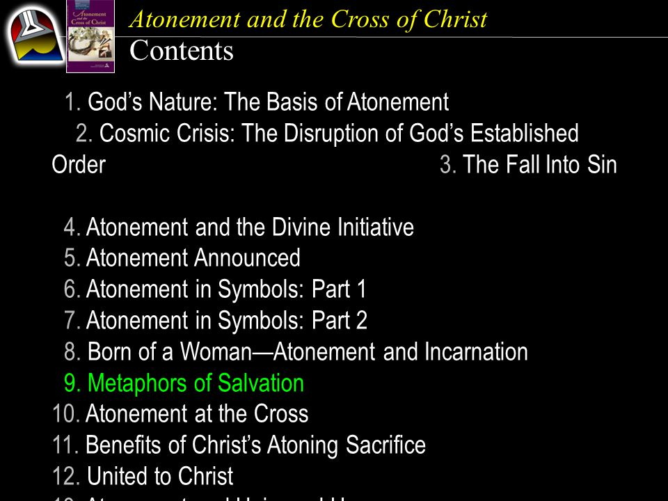 Atonement and the Cross of Christ Contents 1. God's Nature: The Basis of Atonement 2.