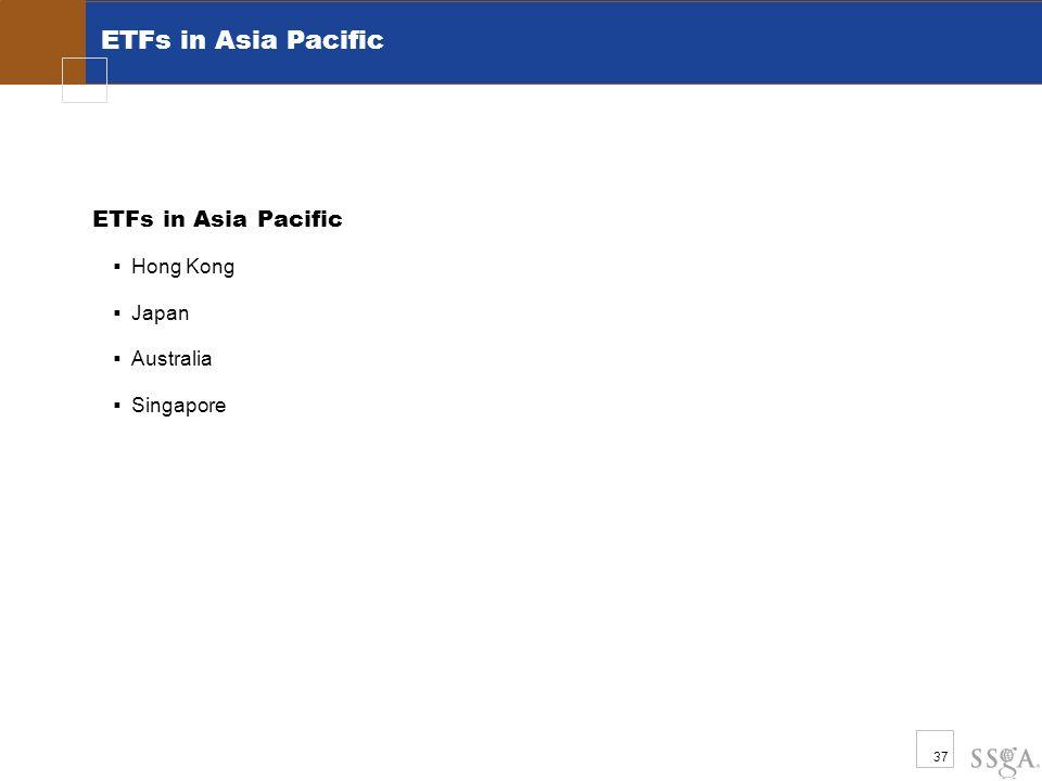 37 ETFs in Asia Pacific  Hong Kong  Japan  Australia  Singapore