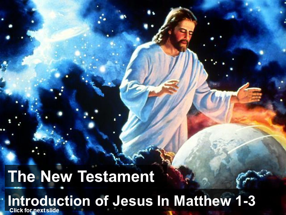 The New Testament Introduction of Jesus In Matthew 1-3 E.