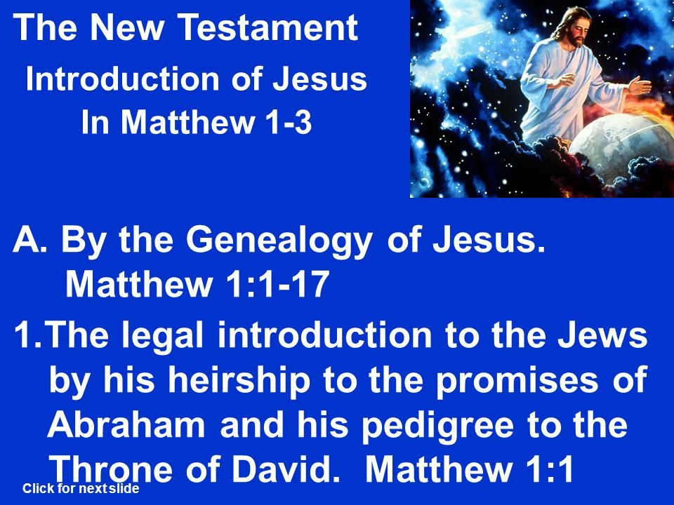 The New Testament Introduction of Jesus In Matthew 1-3 Outline Summary E.