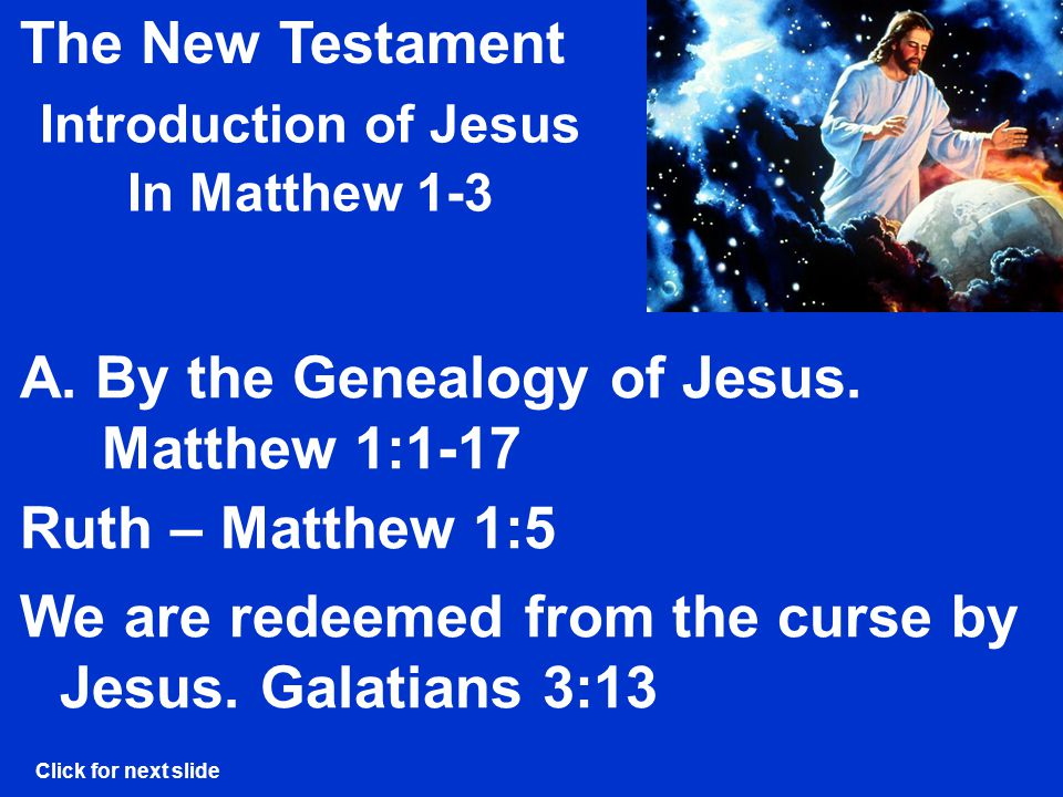 The New Testament Introduction of Jesus In Matthew 1-3 Ruth – Matthew 1:5 A.