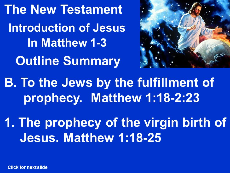 The New Testament Introduction of Jesus In Matthew 1-3 Outline Summary 2.