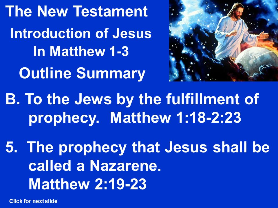 The New Testament Introduction of Jesus In Matthew 1-3 Outline Summary B.