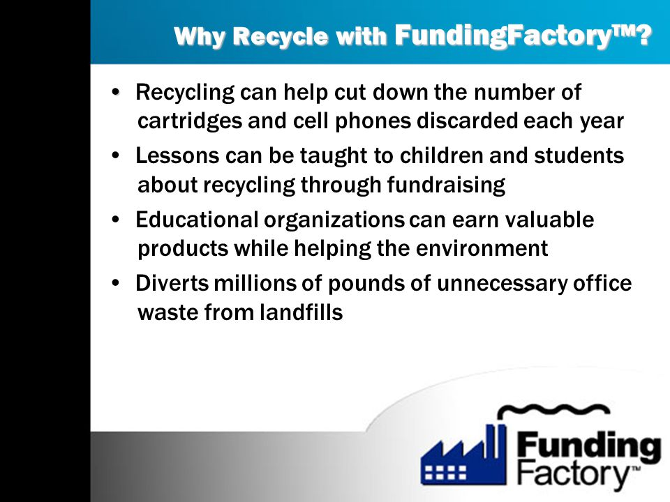 Why Recycle with FundingFactory™.