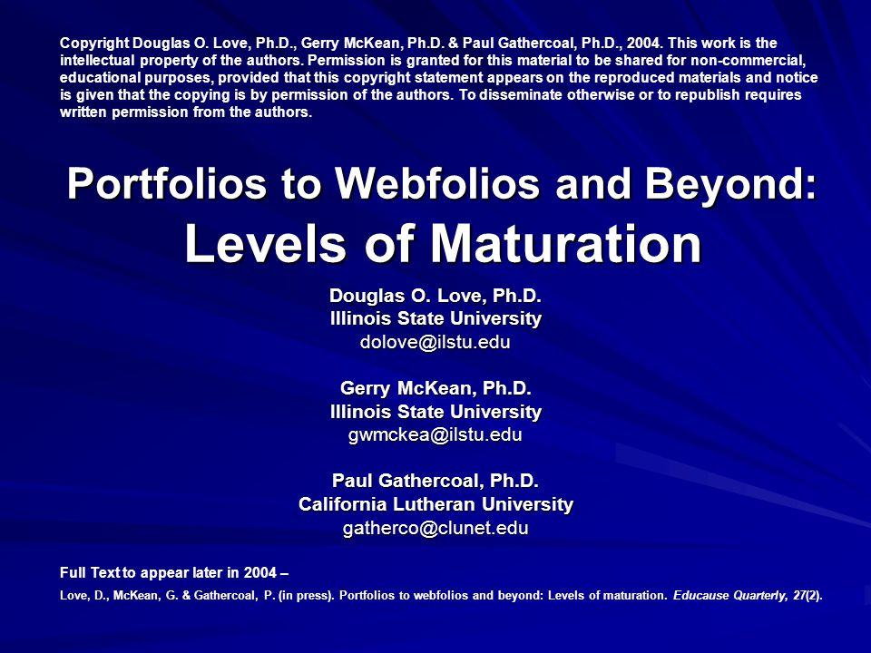 Portfolios to Webfolios and Beyond: Levels of Maturation Douglas O.