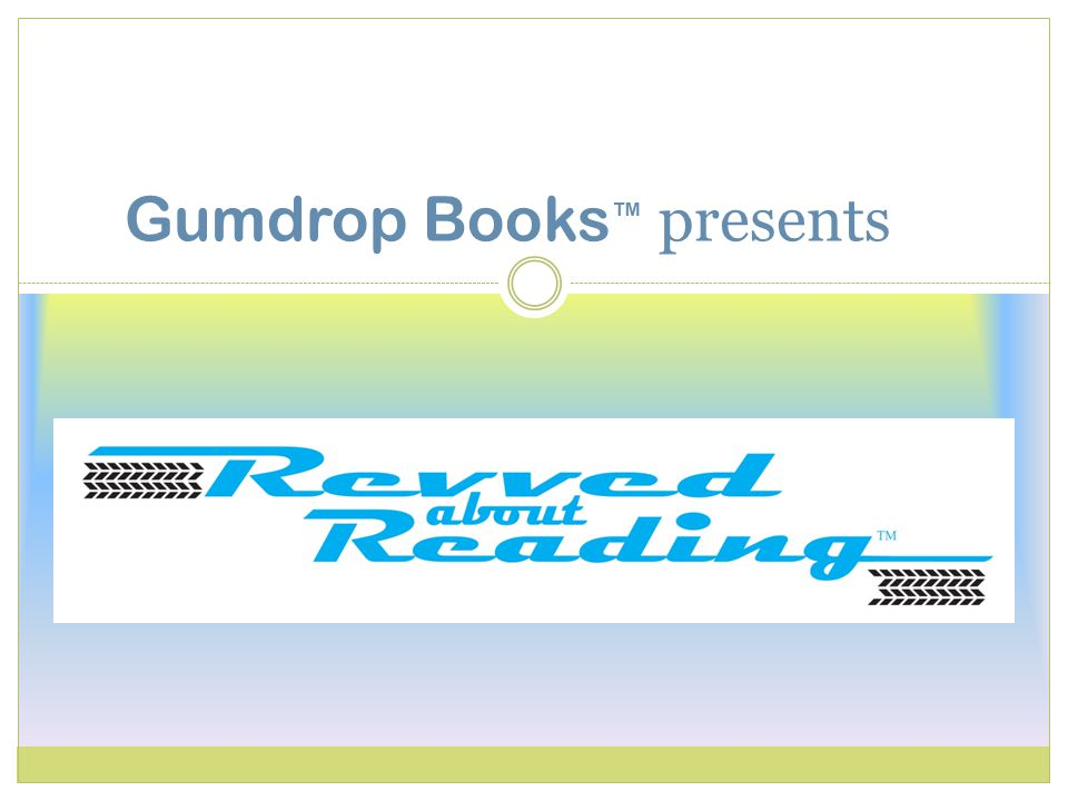 Gumdrop Books ™ presents