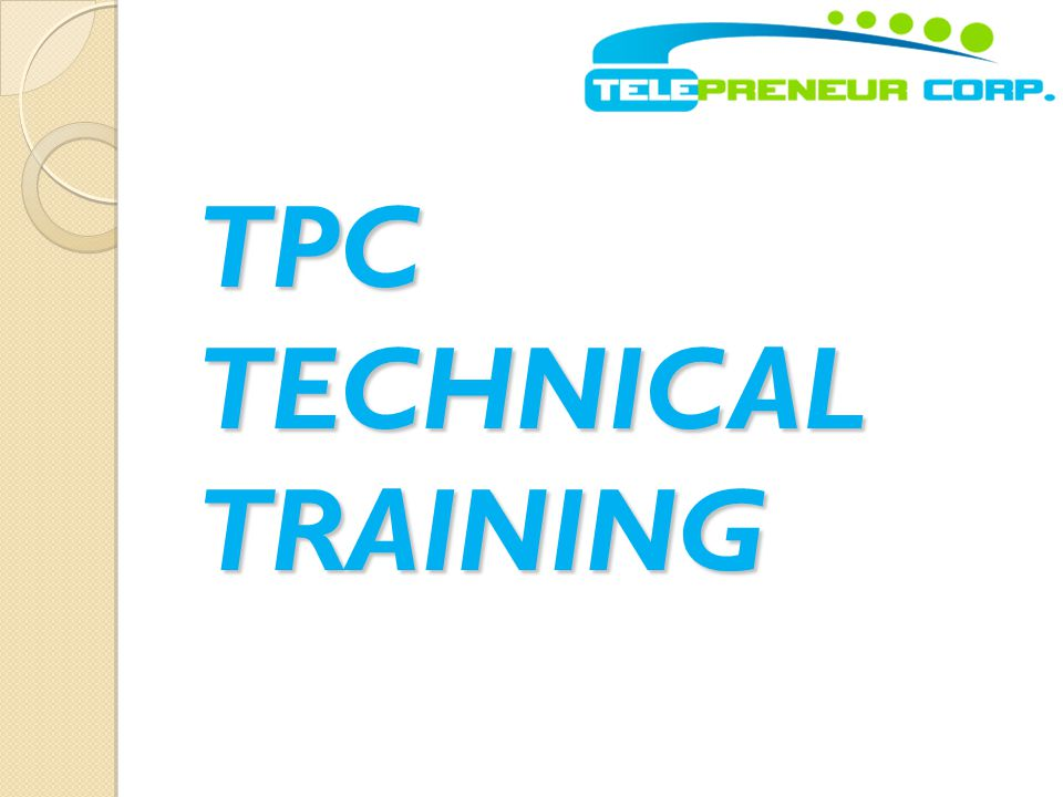 TPC TECHNICAL TRAINING