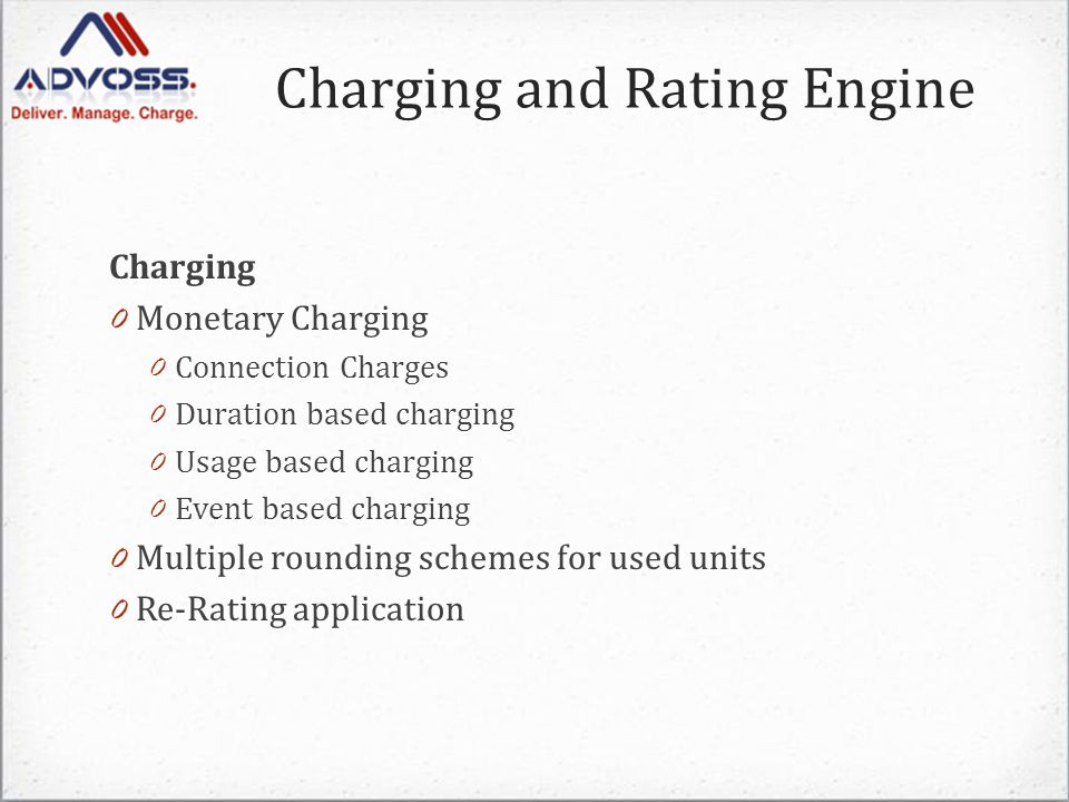 Prefix Matching for counters or rating 0 Longest Prefix matching 0 Exact Prefix matching 0 Substring matching 0 Start string matching 0 Others definable through hooks Charging and Rating Engine