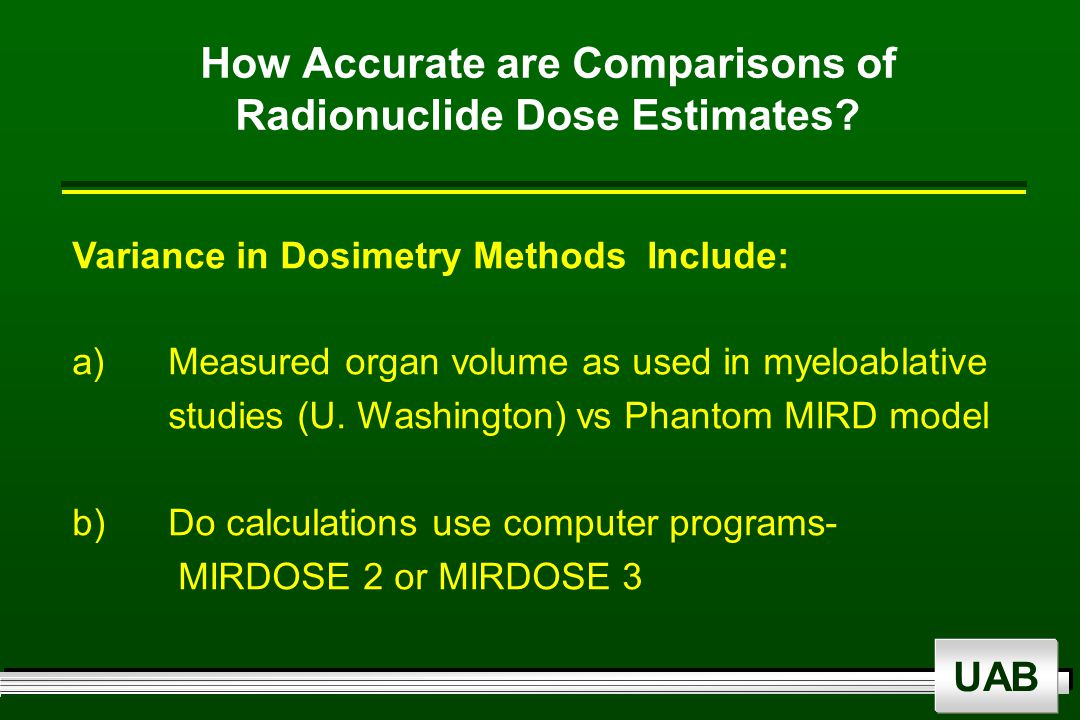 UAB How Accurate are Comparisons of Radionuclide Dose Estimates.