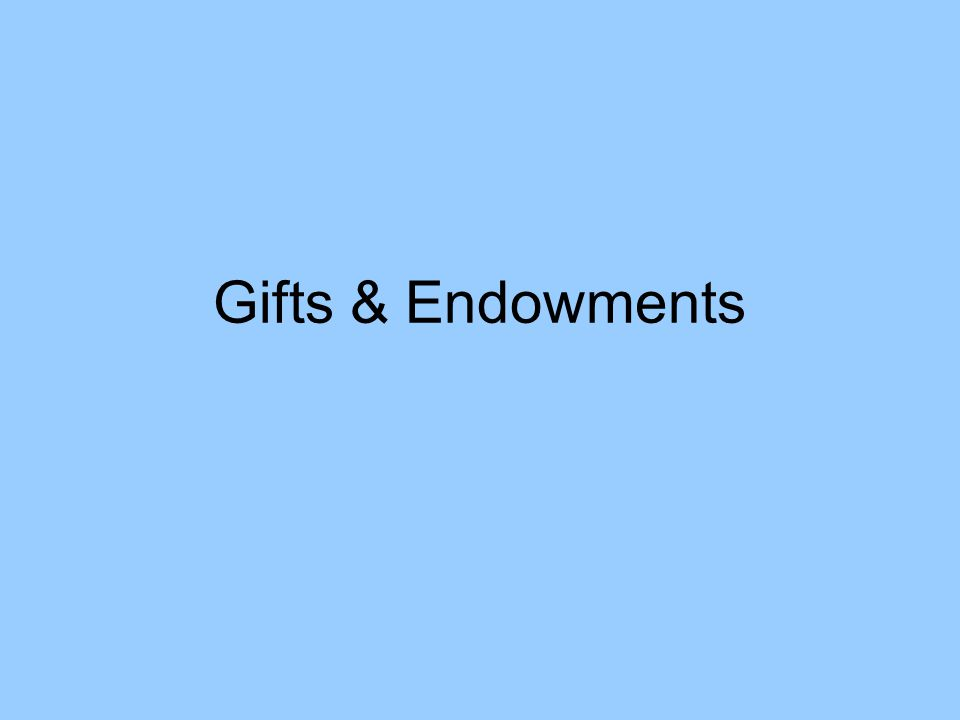 Gifts & Endowments