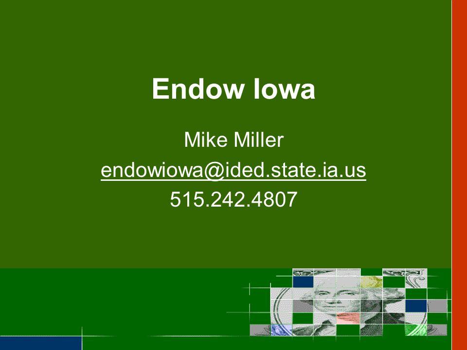Endow Iowa Mike Miller endowiowa@ided.state.ia.us 515.242.4807