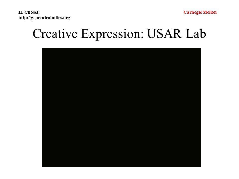 Carnegie Mellon H. Choset, http://generalrobotics.org Creative Expression: USAR Lab