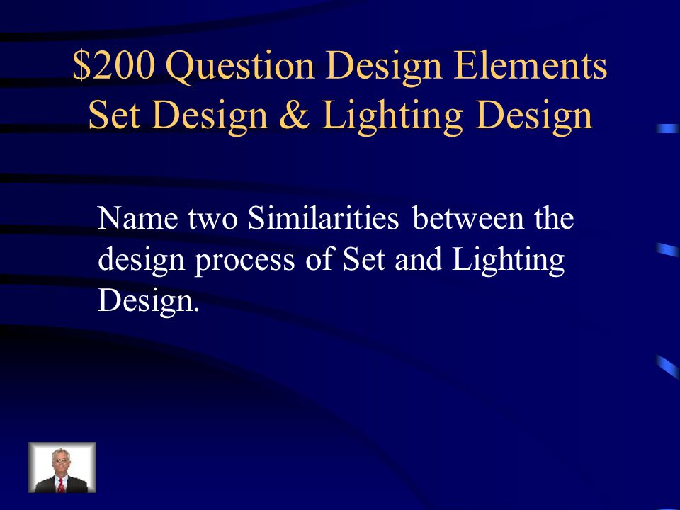 $100 Answer Design Element Set Design & Lighting Design B. Endow