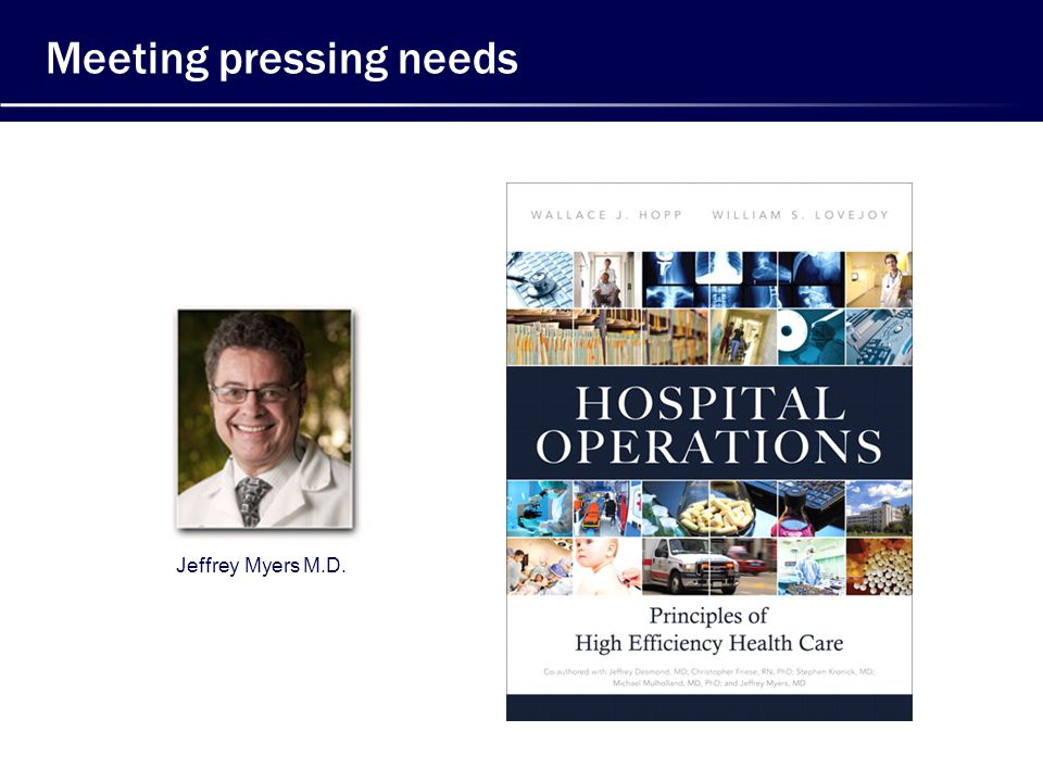 Meeting pressing needs Jeffrey Myers M.D.