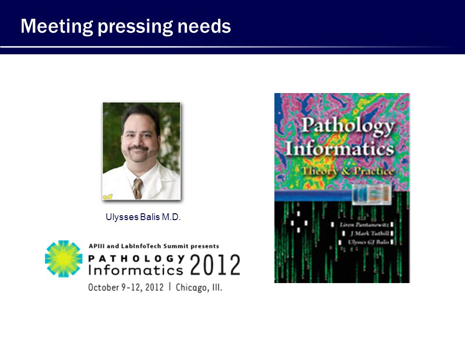 Meeting pressing needs Ulysses Balis M.D.