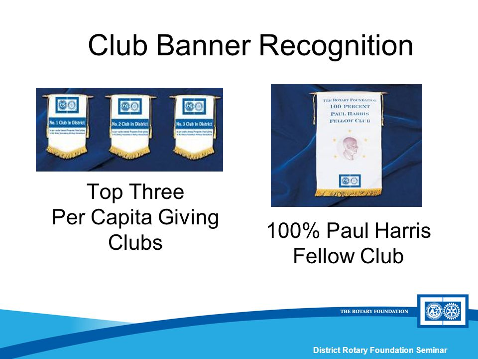 District Rotary Foundation Seminar 100% Paul Harris Fellow Club Club Banner Recognition Top Three Per Capita Giving Clubs