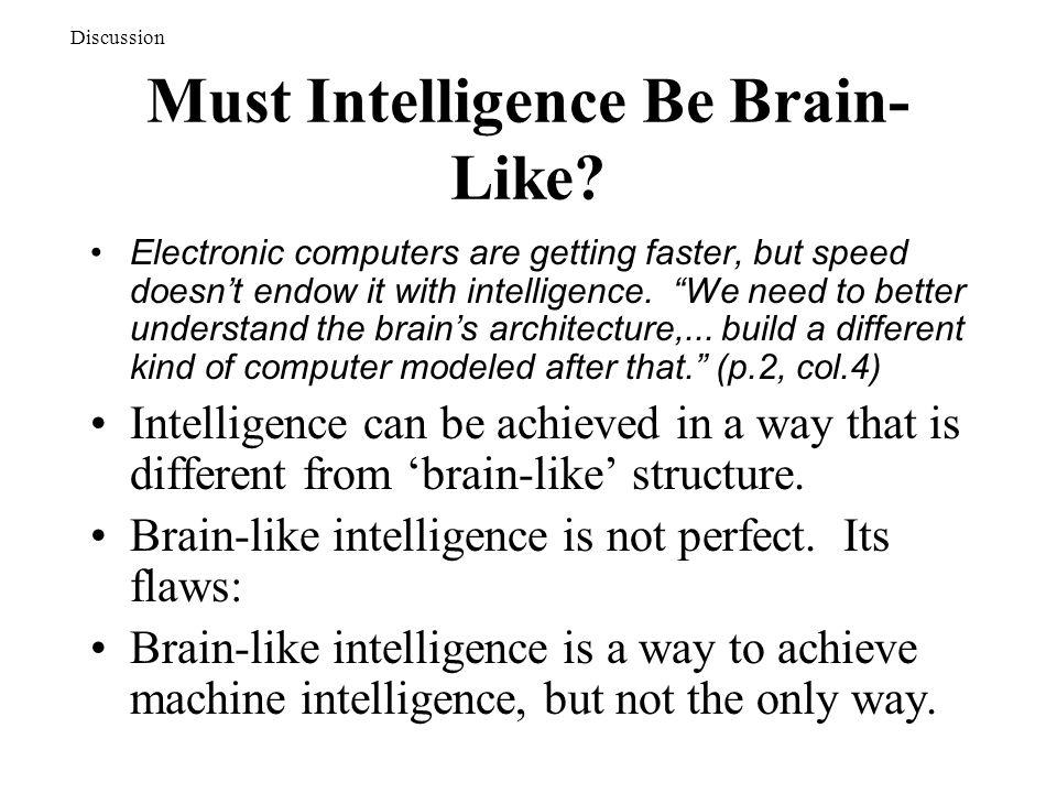 Must Intelligence Be Brain- Like.