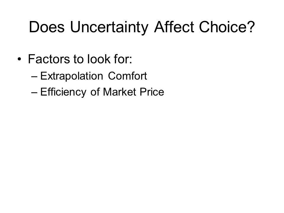Does Uncertainty Affect Choice.