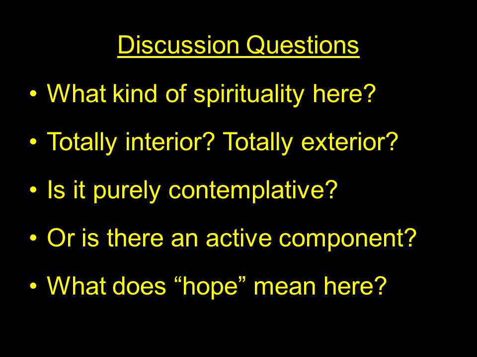 Discussion Questions What kind of spirituality here.
