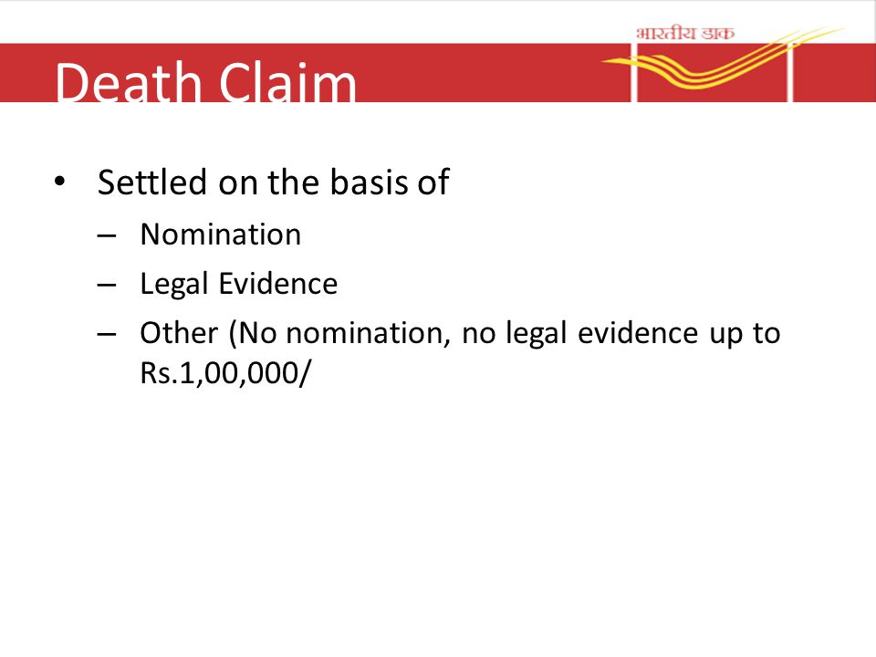 Death Claim Settled on the basis of – Nomination – Legal Evidence – Other (No nomination, no legal evidence up to Rs.1,00,000/