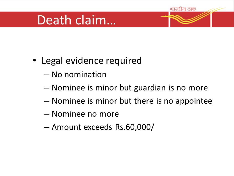 Death claim… Legal evidence required – No nomination – Nominee is minor but guardian is no more – Nominee is minor but there is no appointee – Nominee no more – Amount exceeds Rs.60,000/