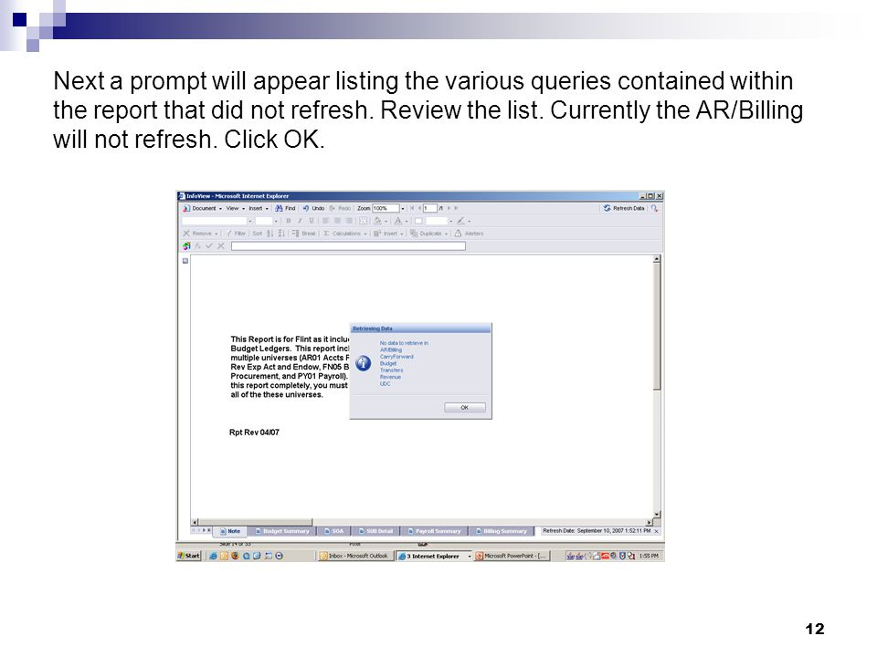 12 Next a prompt will appear listing the various queries contained within the report that did not refresh.