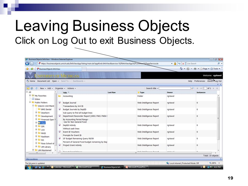 19 Leaving Business Objects Click on Log Out to exit Business Objects.