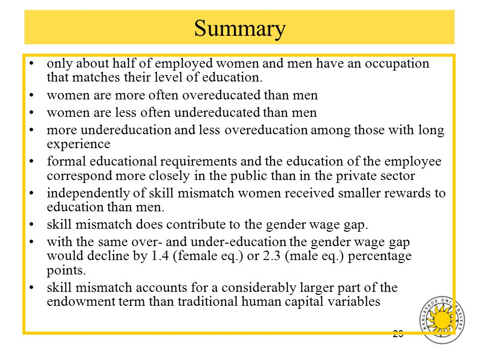 29 Summary only about half of employed women and men have an occupation that matches their level of education.