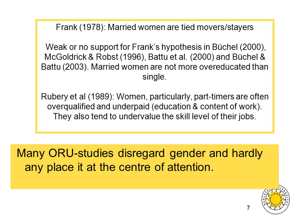 7 Frank (1978): Married women are tied movers/stayers Weak or no support for Frank's hypothesis in Büchel (2000), McGoldrick & Robst (1996), Battu et al.