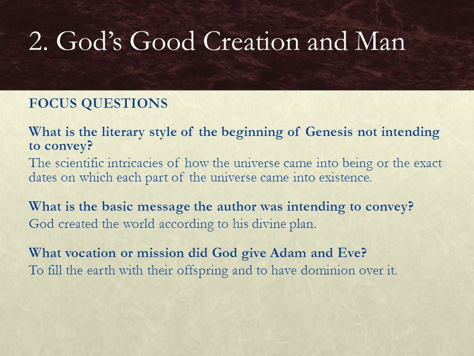What is the literary style of the beginning of Genesis not intending to convey? The scientific intricacies of how the universe came into being or the
