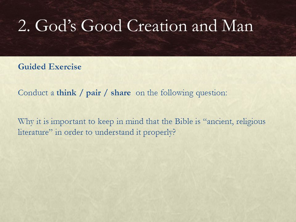 "Guided Exercise Conduct a think / pair / share on the following question: Why it is important to keep in mind that the Bible is ""ancient, religious li"