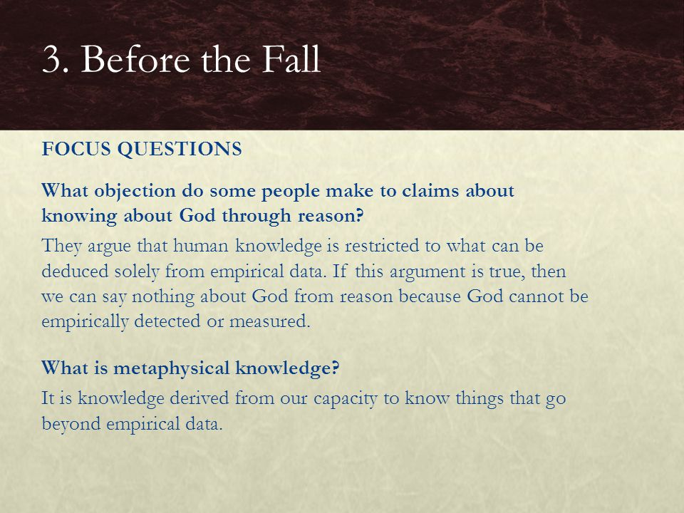 What objection do some people make to claims about knowing about God through reason? They argue that human knowledge is restricted to what can be dedu