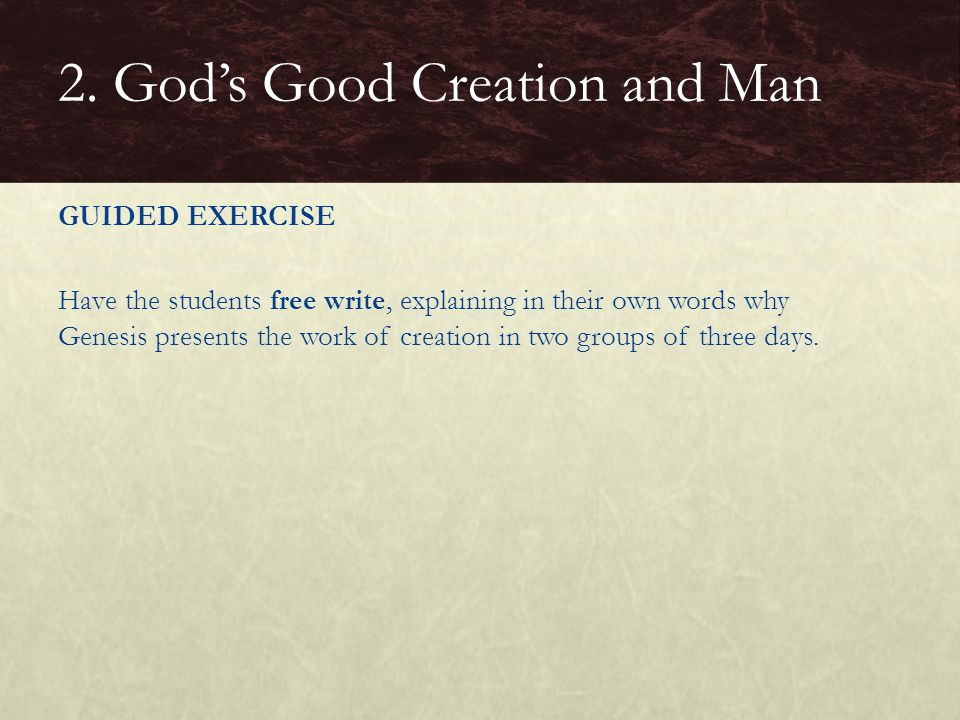 GOD'S GOOD CREATION AND MAN Where does the word Genesis come from.