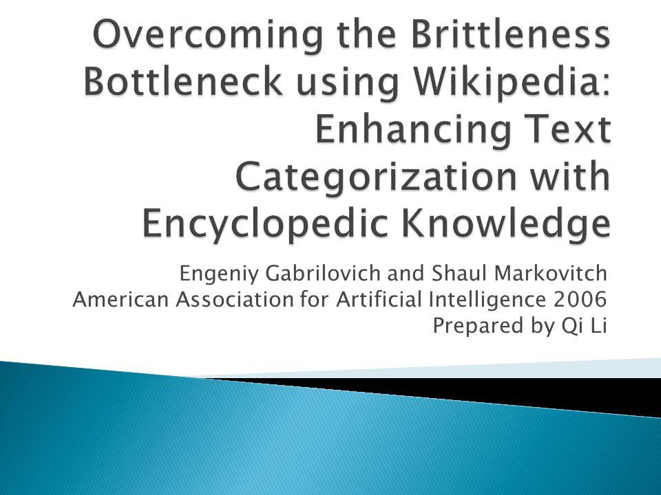 Engeniy Gabrilovich and Shaul Markovitch American Association for Artificial Intelligence 2006 Prepared by Qi Li