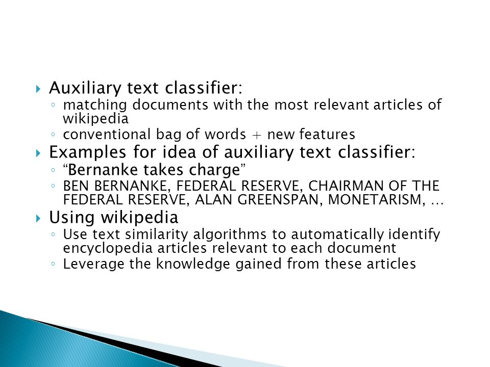  Auxiliary text classifier: ◦ matching documents with the most relevant articles of wikipedia ◦ conventional bag of words + new features  Examples f
