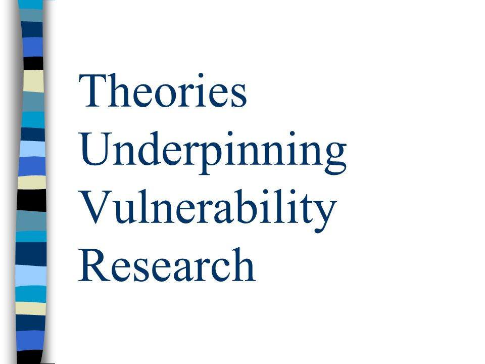 Theories Underpinning Vulnerability Research