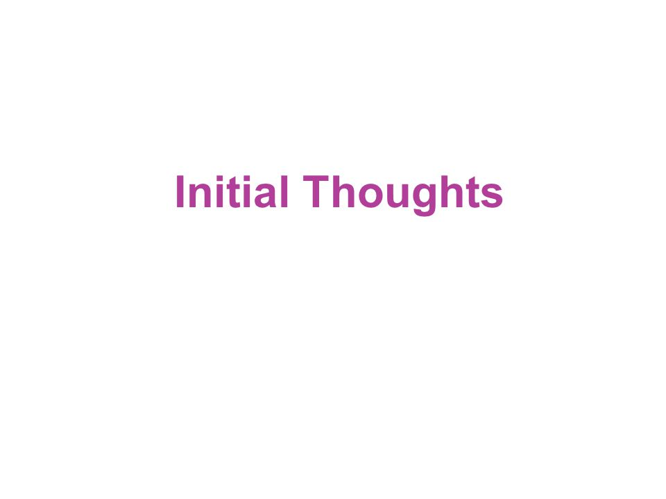 Initial Thoughts