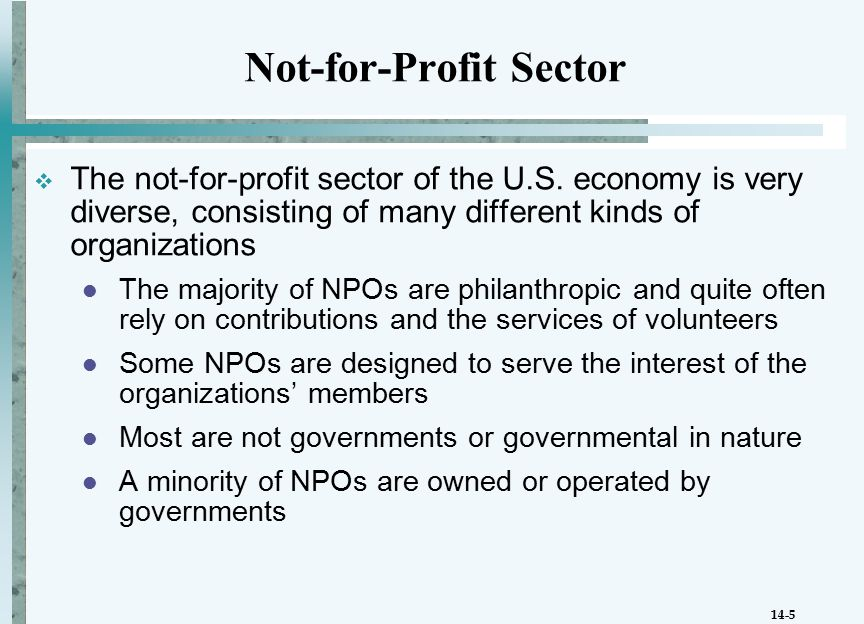 14-5 Not-for-Profit Sector  The not-for-profit sector of the U.S.