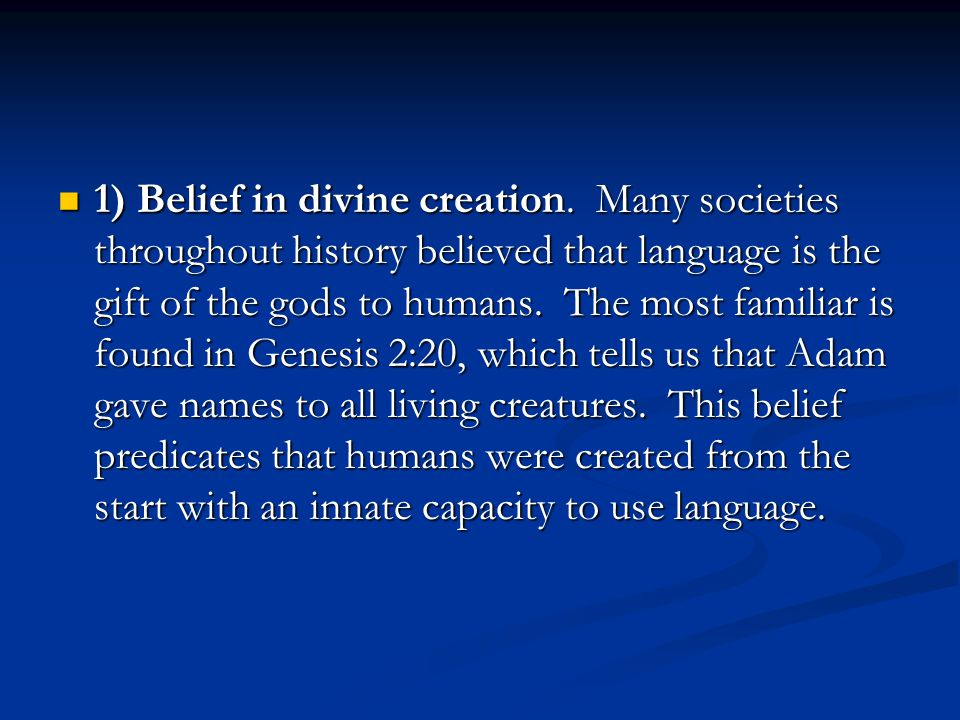 1) Belief in divine creation.