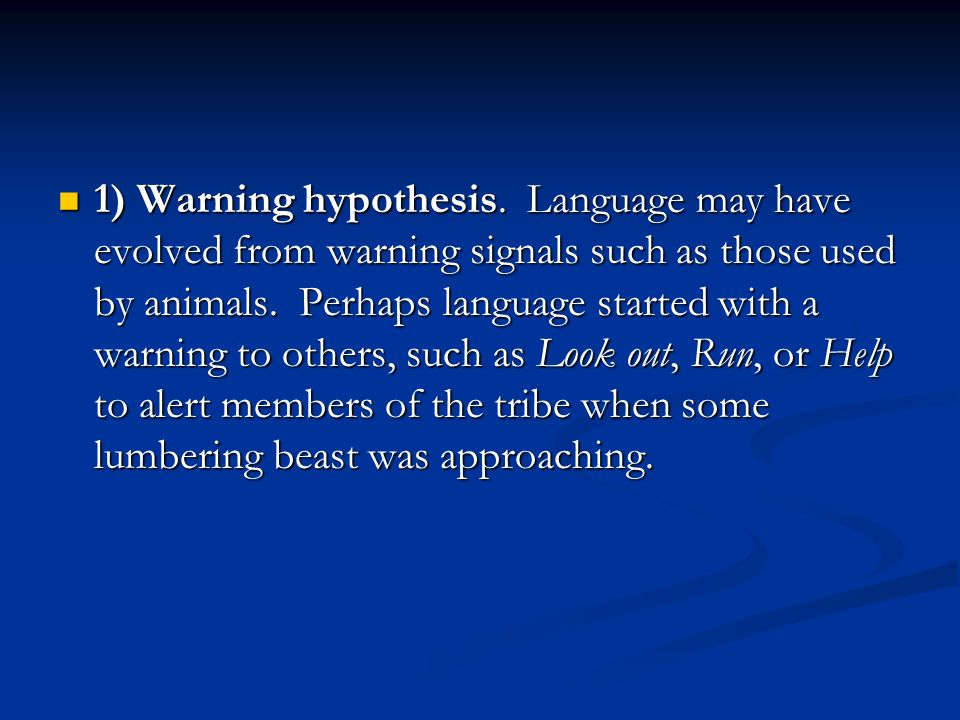 1) Warning hypothesis.