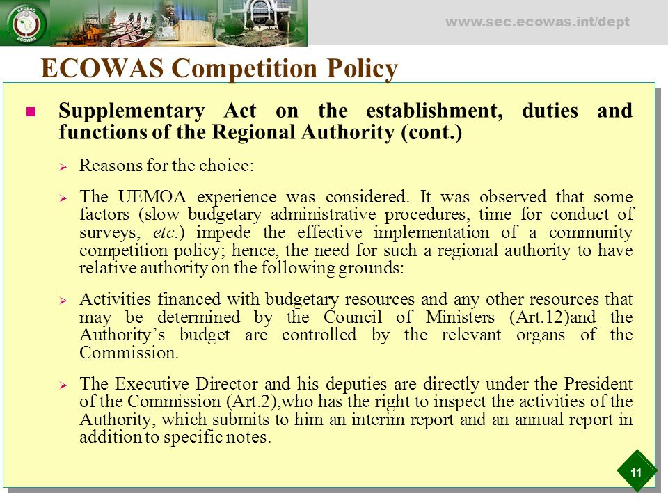 11 www.sec.ecowas.int/dept ECOWAS Competition Policy Supplementary Act on the establishment, duties and functions of the Regional Authority (cont.) 