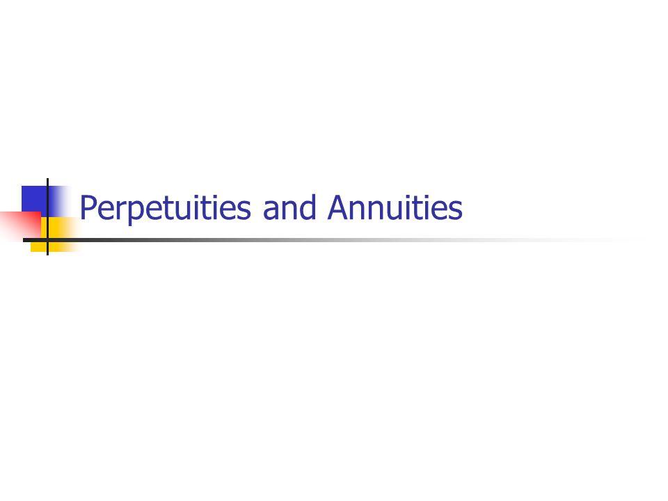 Perpetuities and Annuities