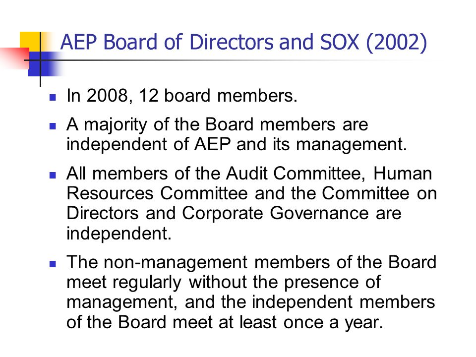 AEP Board of Directors and SOX (2002) In 2008, 12 board members.