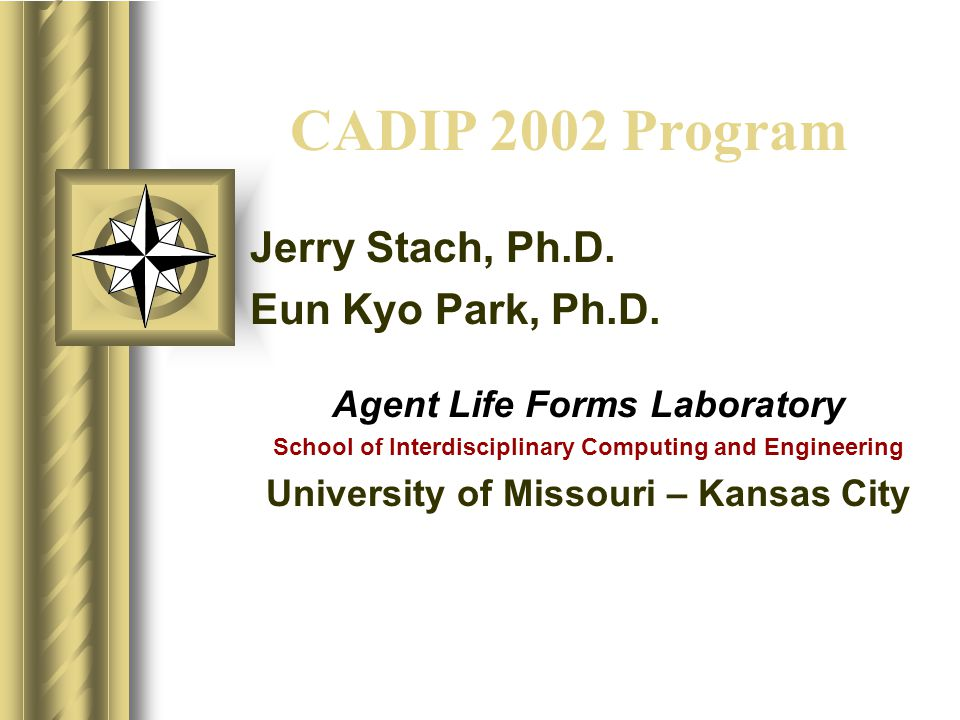 CADIP 2002 Program Jerry Stach, Ph.D. Eun Kyo Park, Ph.D.