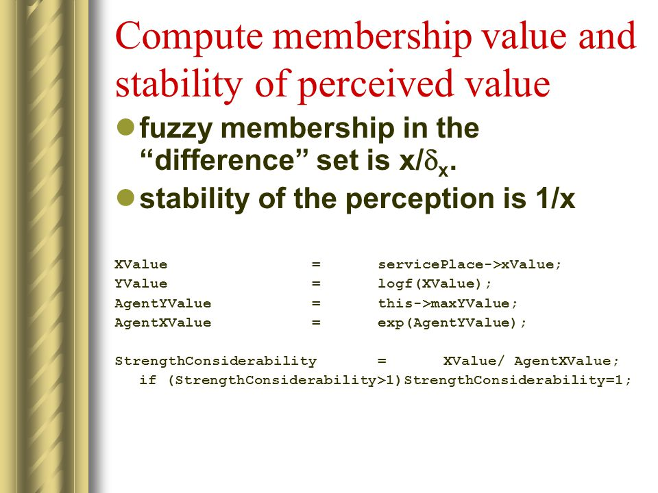 Compute membership value and stability of perceived value fuzzy membership in the difference set is x/  x.