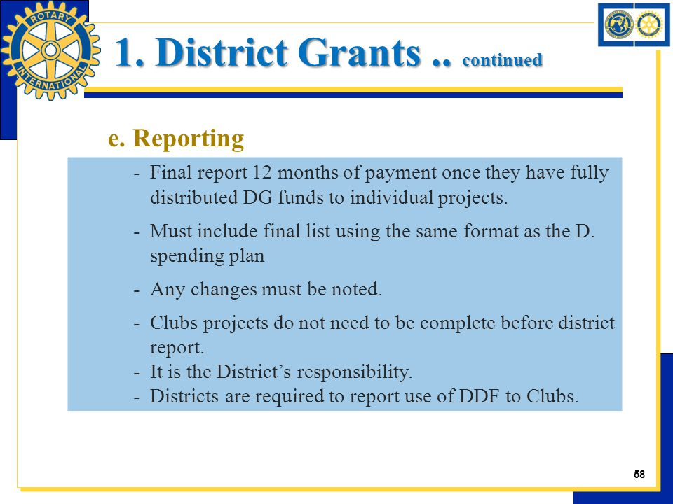 e. Reporting -Final report 12 months of payment once they have fully distributed DG funds to individual projects. -Must include final list using the s