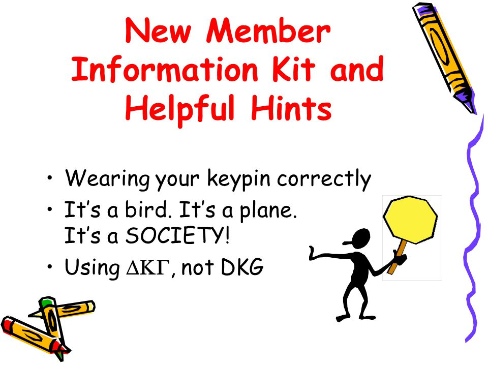 New Member Information Kit and Helpful Hints Wearing your keypin correctly It's a bird.
