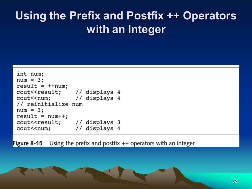 32 Using the Prefix and Postfix ++ Operators with an Integer