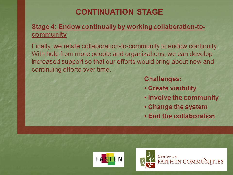 Stage 4: Endow continually by working collaboration-to- community Finally, we relate collaboration-to-community to endow continuity.
