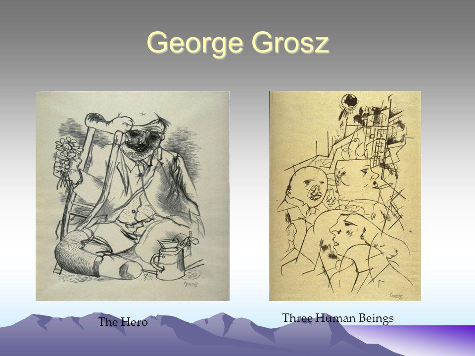George Grosz The Hero Three Human Beings
